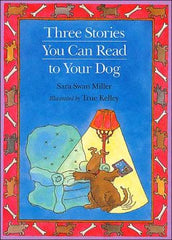 3 Stories You Can Read To Dog