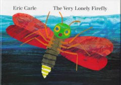 The Very Lonely Firefly Eric Carle, Eric Carle (Illustrator)