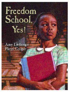 Freedom School, Yes! Amy Littlesugar, Floyd Cooper (Illustra
