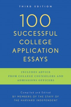 100 Successful College Application Essays (Updated, Third Ed