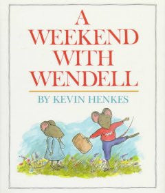 A Weekend with Wendell Kevin Henkes, Kevin Henkes (Illustrat