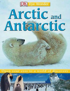 Arctic and Antarctic (DK Eye Wonder Series) DK Publishing, L