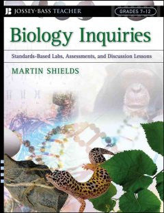 Biology Inquiries: Standards-Based Labs, Assessments, and Discussion Lessons; Grades 7-12