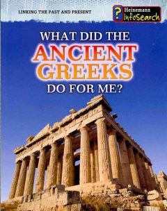 What Did the Ancient Greeks Do for Me?