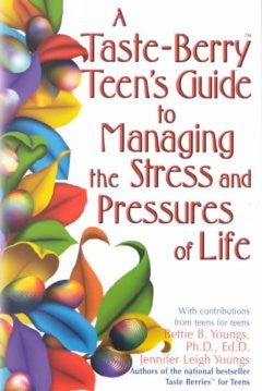 A Taste-Berry Teen's Guide to Managing the Stress and Pressu