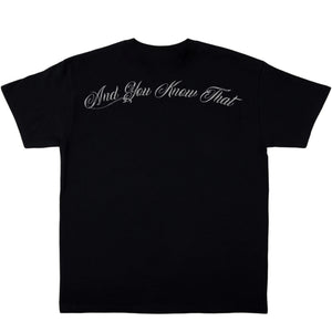 """And You Know That"" Black T-Shirt"
