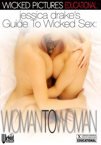 Picture of JESSICA DRAKE'S GUIDE TO WICKED SEX: WOMAN TO WOMAN