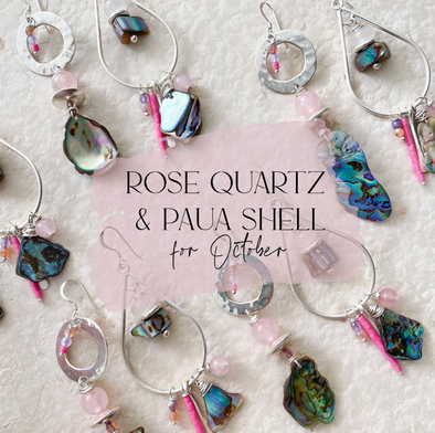 Rose Quartz & Paua Shell for October