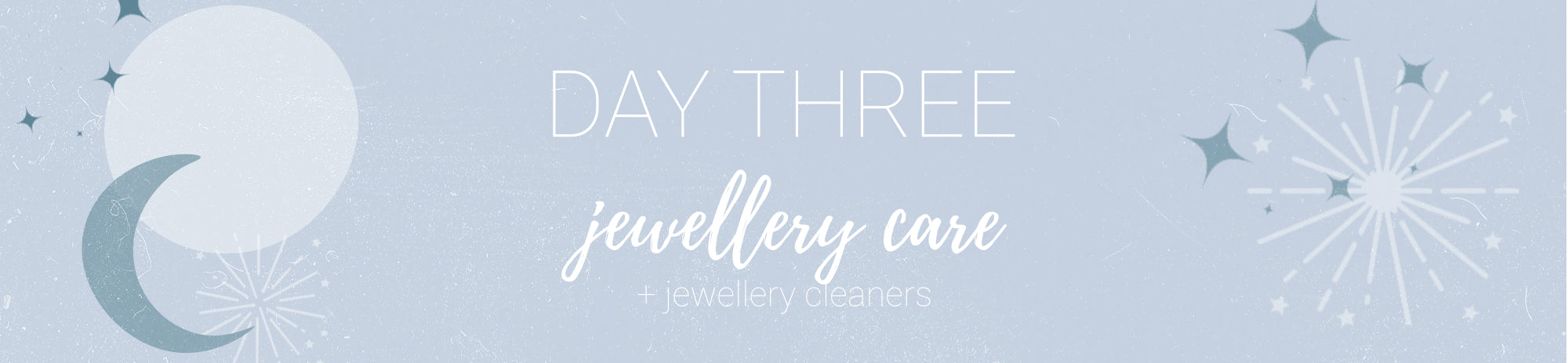 Day three - Jewellery care and cleaners