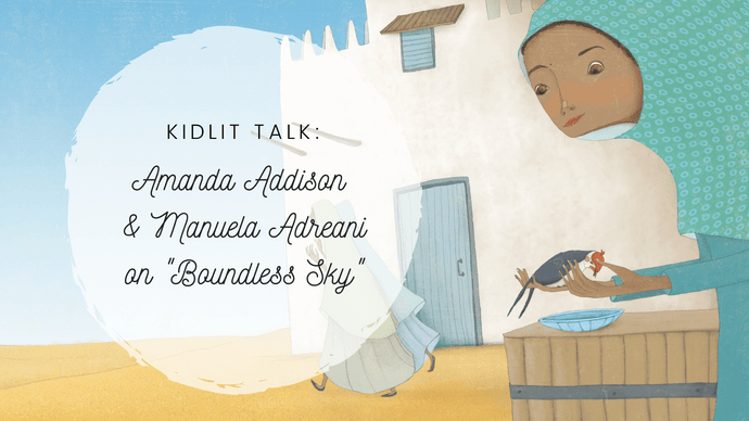 KidLit Talk: Amanda Addison and Manuela Adreani on 'Boundless Sky'