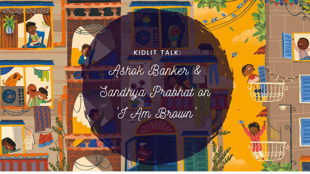 KidLit Talk: Ashok Banker and Sandhya Prabhat on 'I Am Brown'