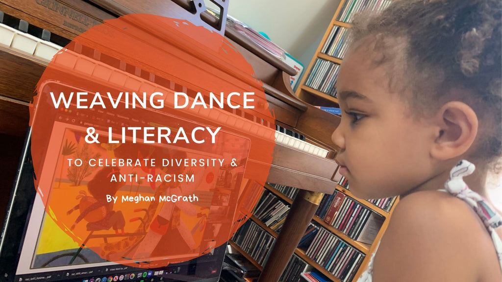 Weaving Dance and Literacy to Celebrate Diversity and Teach Anti-Racism