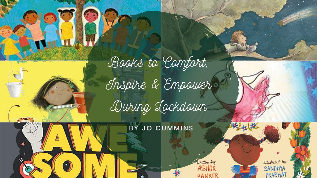 Books to Comfort, Inspire & Empower During Lockdown