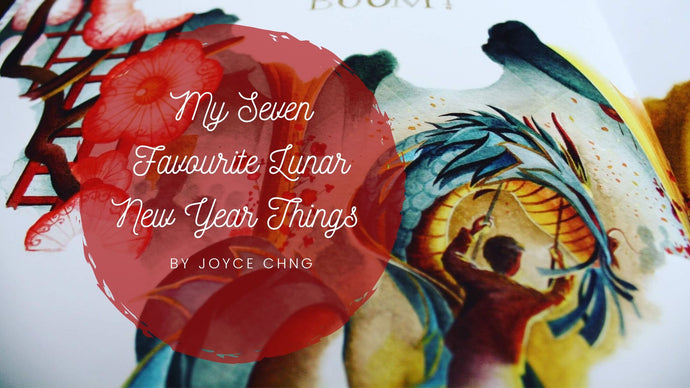 My Seven Favourite Lunar New Year Things