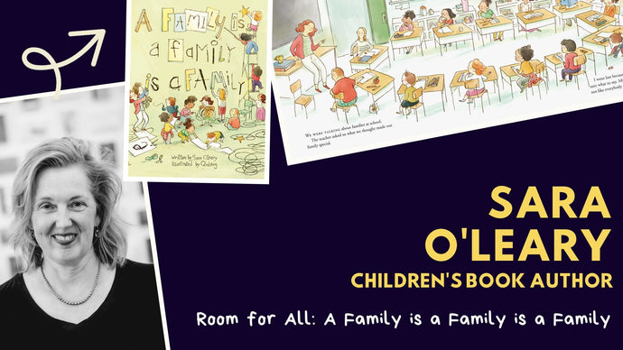 "Room for All: Sara O'Leary on ""A Family is a Family is a Family"""