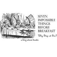 Seven Impossible Things Before Breakfast: A Blog About Books logo