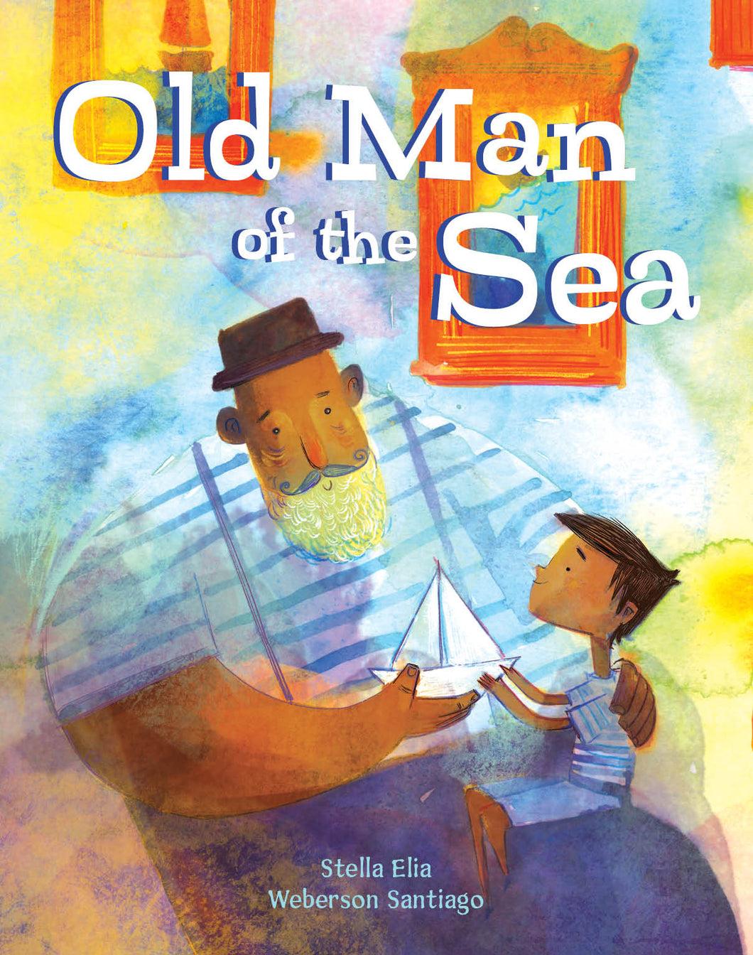 Cover of diverse picture book Old Man of the Sea by Stella Elia and Weberson Santiago