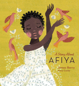 Cover image of diverse picture book A Story About Afiya by poet James Berry and Anna Cunha