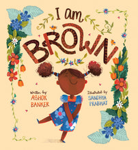 Load image into Gallery viewer, Cover image of the picture book I Am Brown by Ashok Banker and Sandhya Prabhat