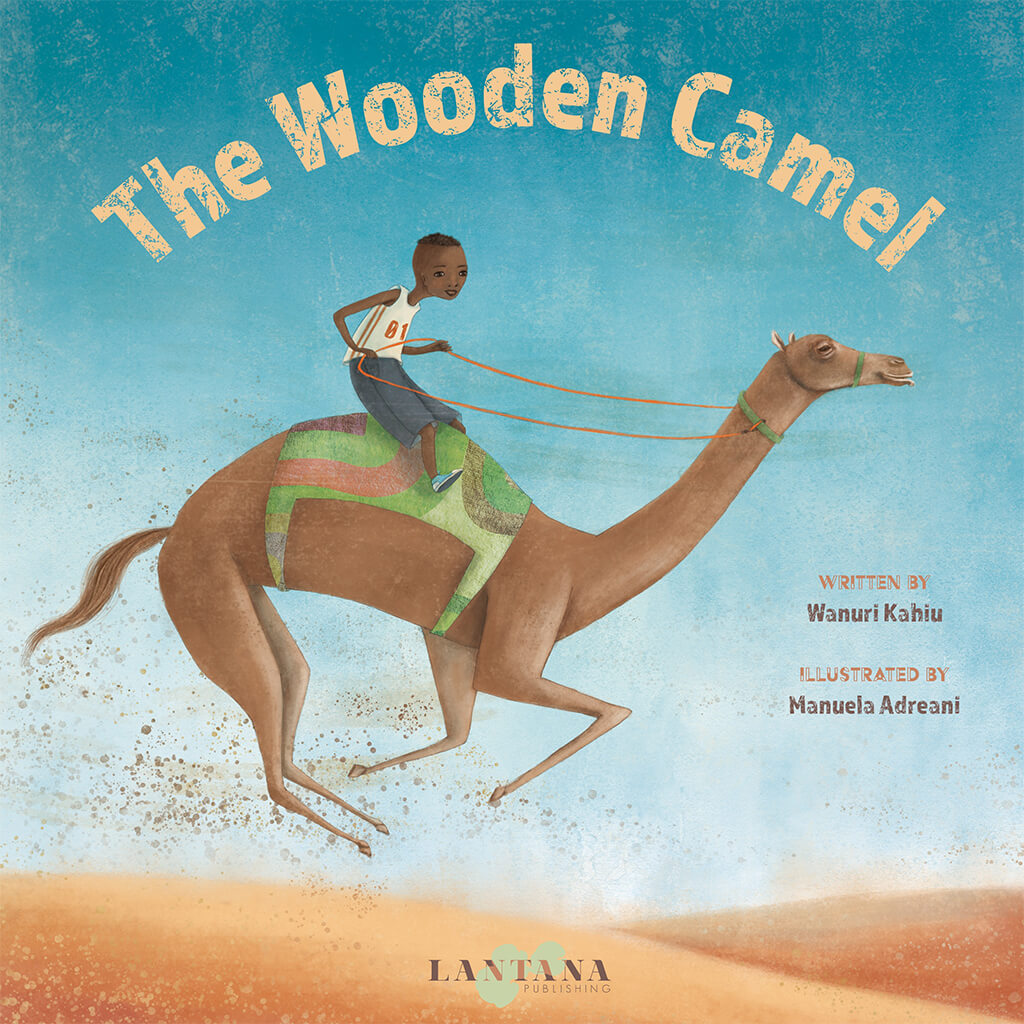 Cover image of diverse book The Wooden Camel by Wanuri Kahlu and Manuela Adreani showing a boy of colour riding a jolly camel across the desert