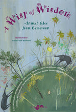 Load image into Gallery viewer, A Wisp of Wisdom: Animal Tales from Cameroon - Lantana Publishing
