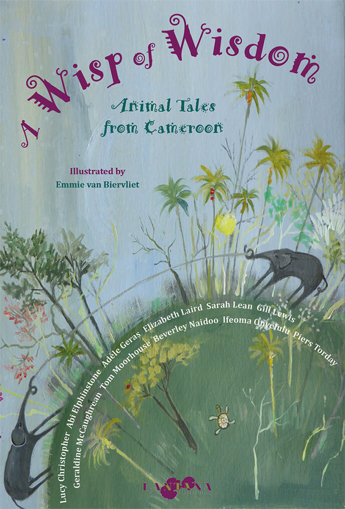A Wisp of Wisdom: Animal Tales from Cameroon - Lantana Publishing