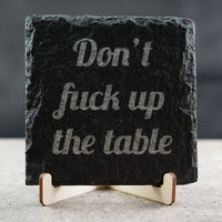 Don't F-UP The Table Slate Coasters | ManganLabs Custom Creations