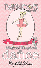 Twinkletoes and the Magical Kingdom of Dance Encyclopedia
