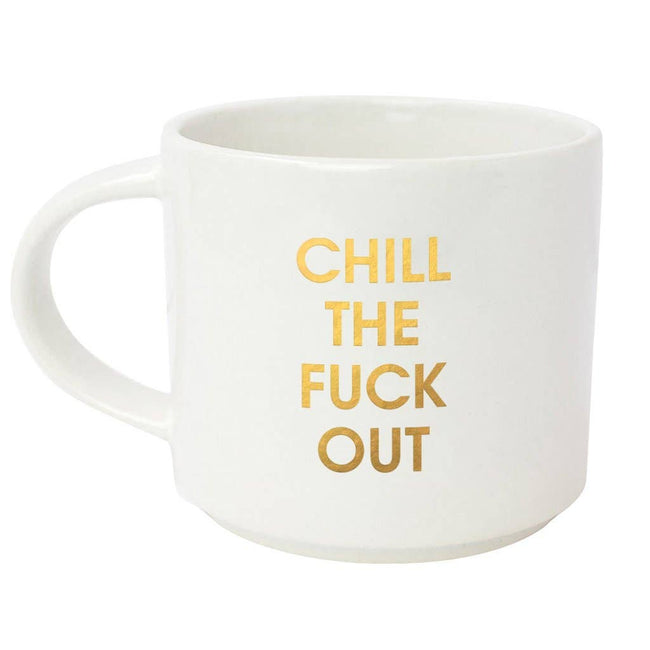 Chill The Fuck Out  Jumbo Stackable Mug