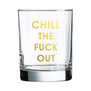Chez Gagné - Chill The Fuck Out Rocks Glass