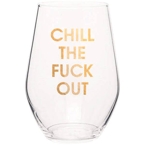 Chez Gagné - Chill The Fuck Out Stemless Wine Glass