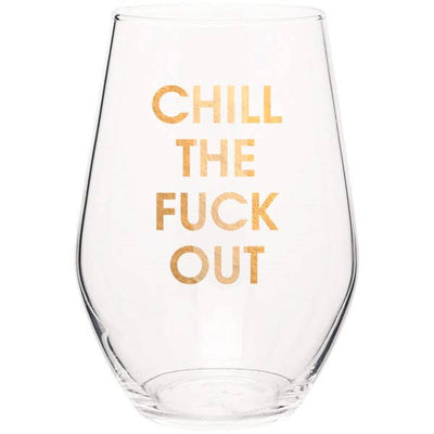 Chill The Fuck Out Stemless Wine Glass