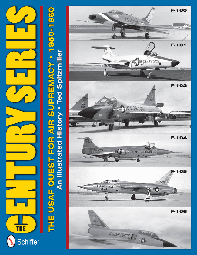 The Century Series: The USAF Quest for Air Supremacy