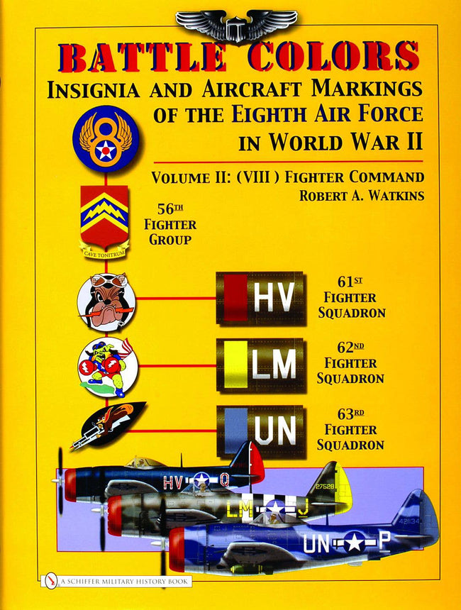 Battle Colors: Insignia and Aircraft Markings of the 8th