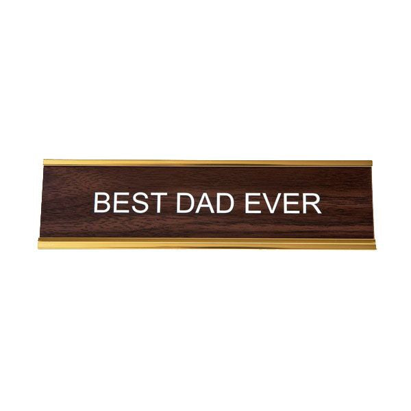 He said, She said - Best Dad Ever Nameplate