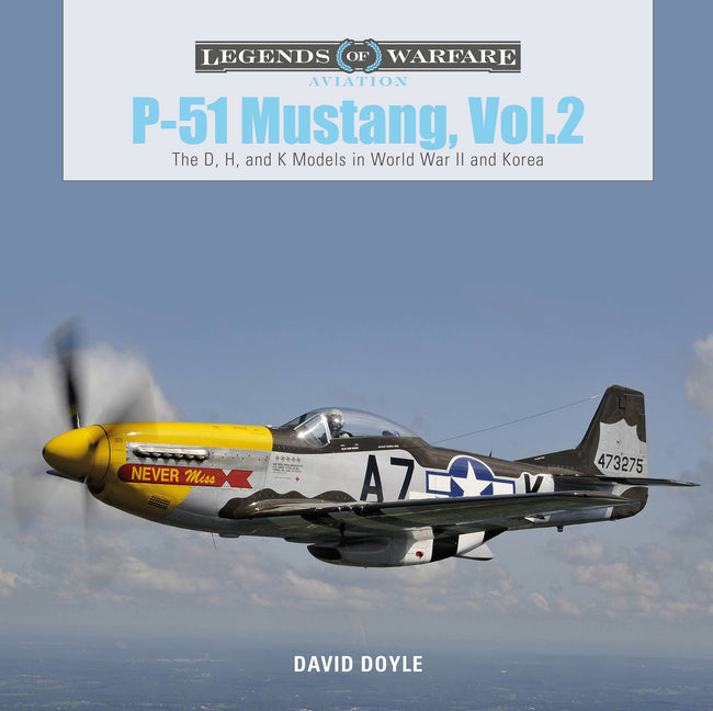 Schiffer Military - P-51 Mustang, Vol. 2: The D, H, and K Models in World War II