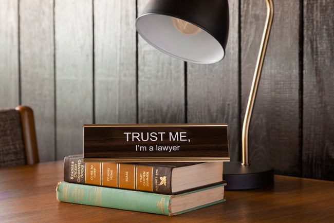 He said, She said - Trust Me I'm A Lawyer Nameplate