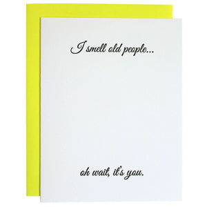 Chez Gagné - I Smell Old People Birthday Letterpress Card