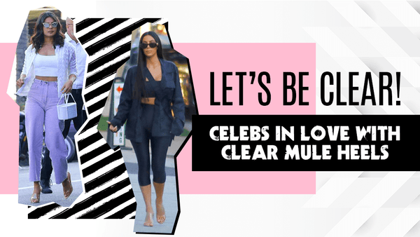 Let's Be Clear! | Celebs in Love with Clear Mule Heels
