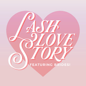 Lash Love Stories: Bridal Edition