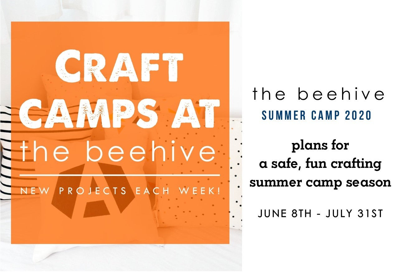 A safe summer of craft camp at the beehive