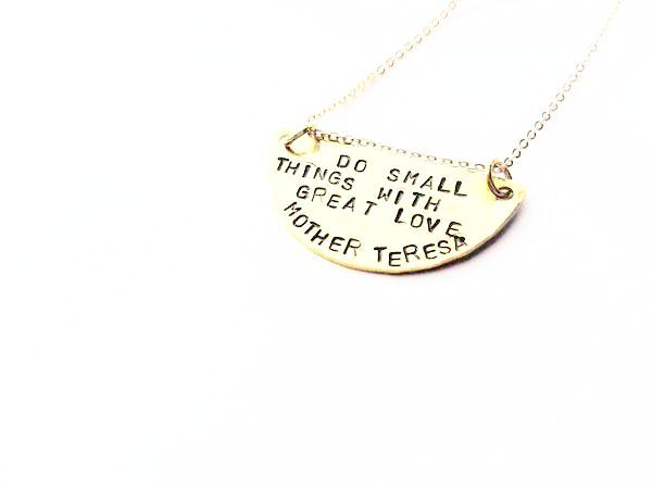 Do Small Things....Mother Teresa Metal Stamped Inspirational Necklace