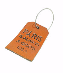 Luggage Tag - Paris is Always a Good Idea