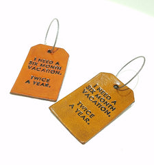Luggage Tag - I Need a Six Month Vacation