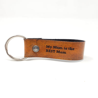 Engraved Leather Keychain - My Mom is the Best Mom