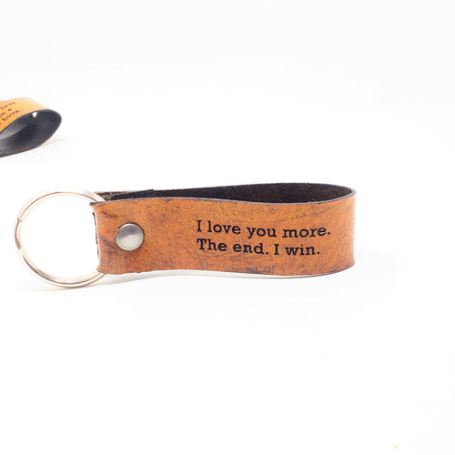 Engraved Leather Keychain - I Love You More. The End. I Win.