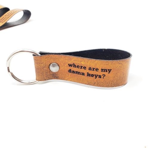 Engraved Leather Keychain - Where Are My Damn Keys?