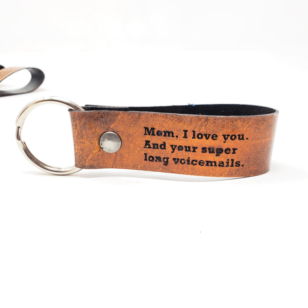 Engraved Leather Keychain - Mom, I Love You. And Your Super Long Voicemails.