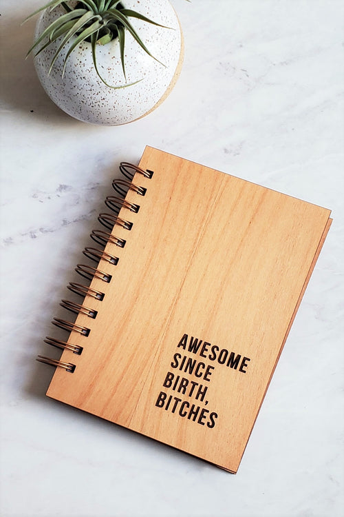 Journal - Awesome Since Birth Bitches