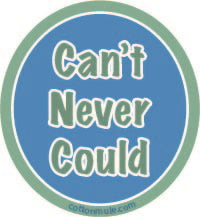 Sticker-Can't Never Could